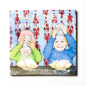 Beignets for Breakfast by Jeanette Rose Weiland and Allison Lemon